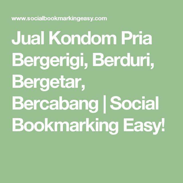 Jual Kondom Pria Bergerigi, Berduri, Bergetar, Bercabang   Social Bookmarking Easy!