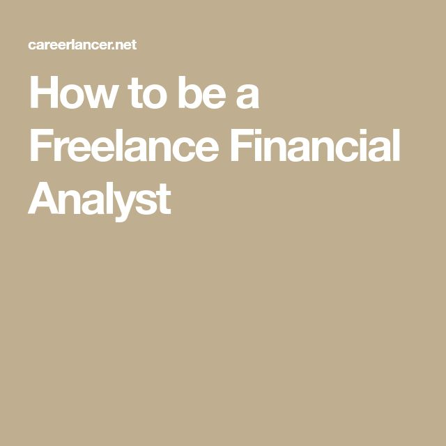 How to be a Freelance Financial Analyst