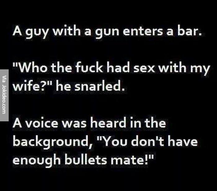 A guy with a gun enters a bar joke - http://www.jokideo.com/