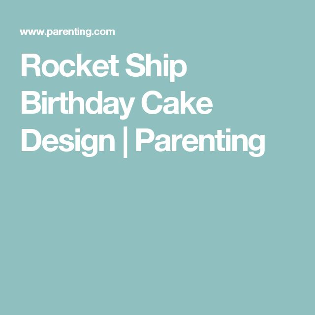 Rocket Ship Birthday Cake Design | Parenting