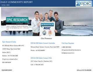 Epic research daily commodity report 14th feb2017 Epic Research Ltd is one of the top stock market advisory company in India, also known for reliable services. We offer the highly accurate commodity tips, stock tips, ncdex tips, forex tips etc by doing intense analysis of market.