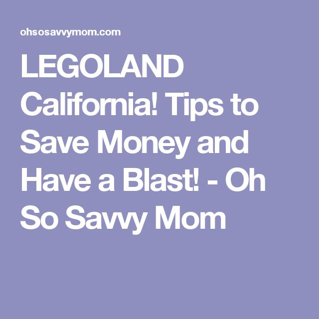 LEGOLAND California! Tips to Save Money and Have a Blast! - Oh So Savvy Mom
