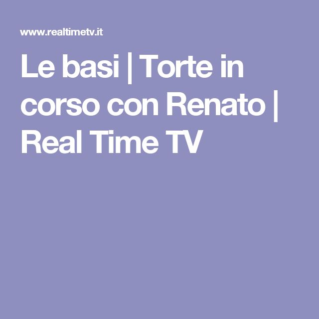 Le basi   Torte in corso con Renato   Real Time TV