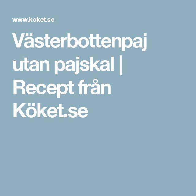 Västerbottenpaj utan pajskal | Recept från Köket.se