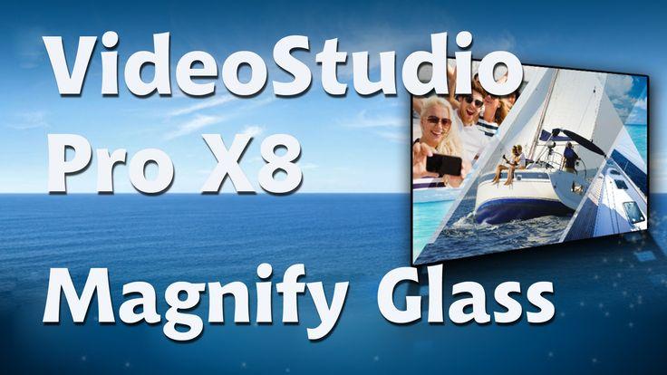 Corel VideoStudio Pro X8, Magnify Glass - YouTube