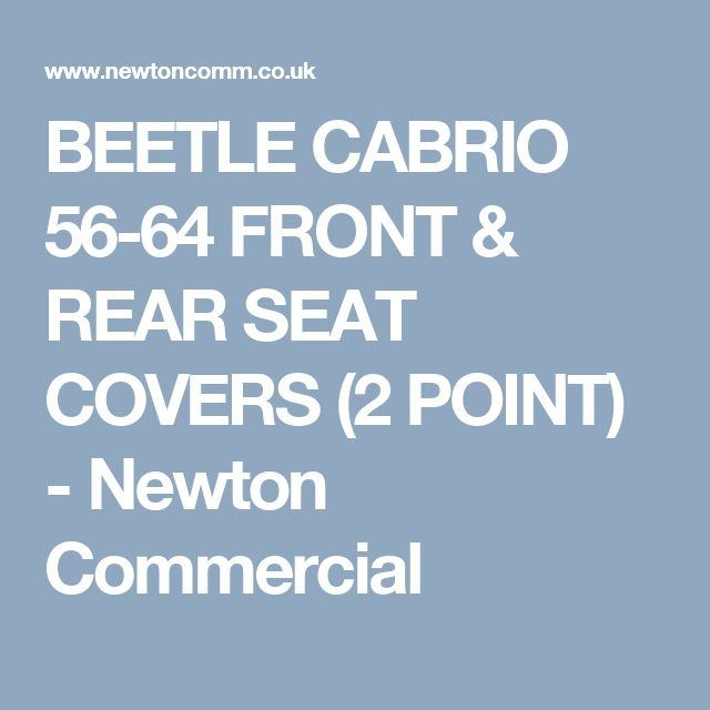 BEETLE CABRIO 56-64 FRONT & REAR SEAT COVERS (2 POINT) - Newton Commercial