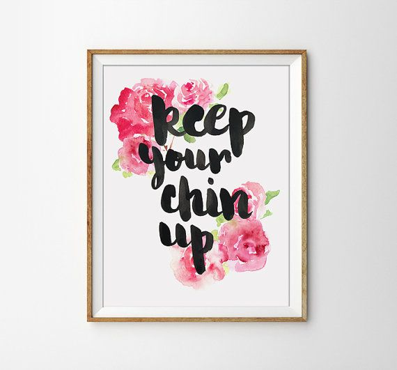 Quote Print - Keep your chin up Poster. Motivational. Inspirational. Floral Print. Handmade Font. Chic. Flower. Peonies. Home Decor