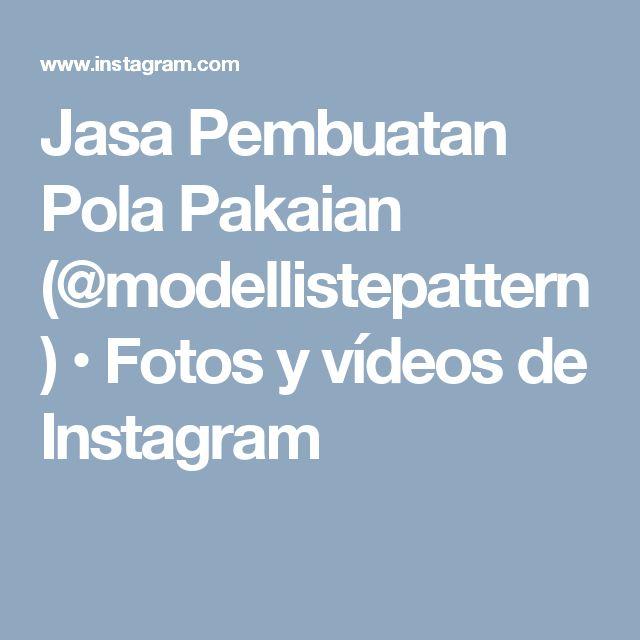 Jasa Pembuatan Pola Pakaian (@modellistepattern) • Fotos y vídeos de Instagram