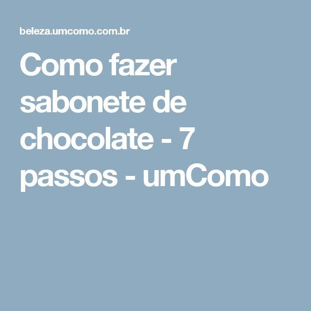 Como fazer sabonete de chocolate - 7 passos - umComo