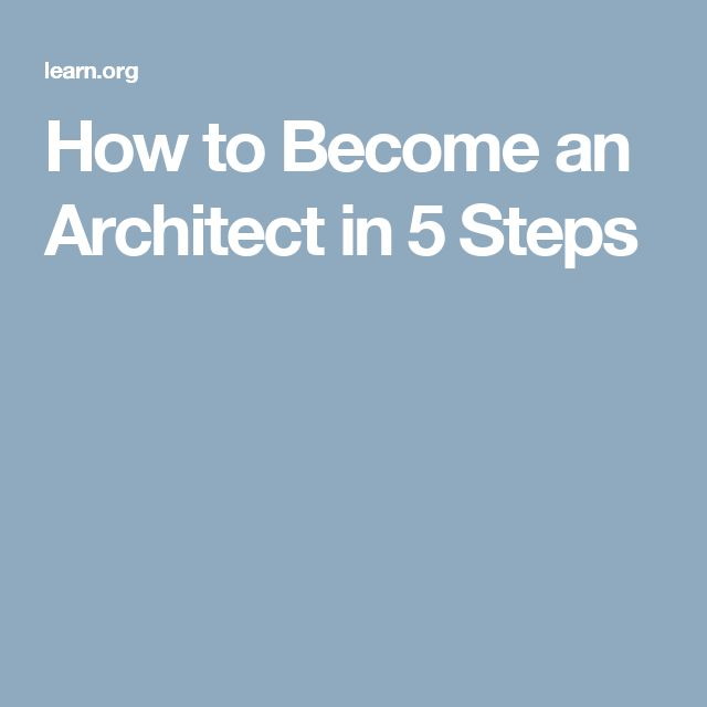 How To Become An Architect In 5 Steps