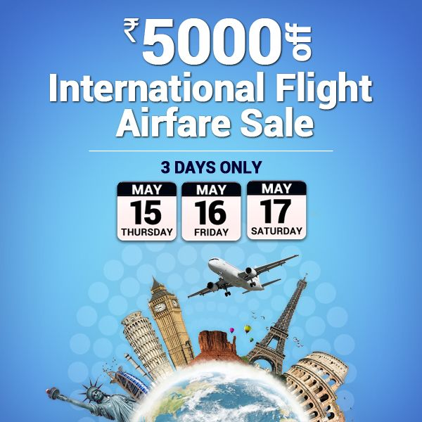 Never Before Sale: 3 Days International Airfare Sale till 17th May. Rs.5000 Off on any International Flights. http://bit.ly/1g5oxyH