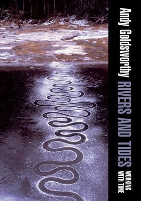 Andy Goldsworthy - Rivers and Tides - 2001