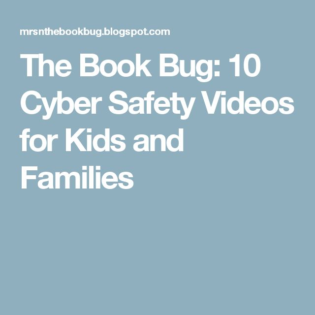 The Book Bug: 10 Cyber Safety Videos for Kids and Families