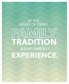 ... stevens on the value of family traditions more family tradition quotes
