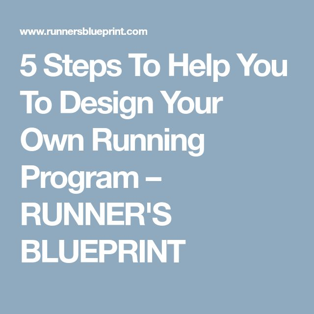 5 Steps To Help You To Design Your Own Running Program – RUNNER'S BLUEPRINT