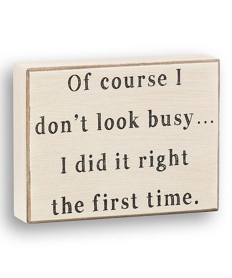 'Right the First Time' Box Sign