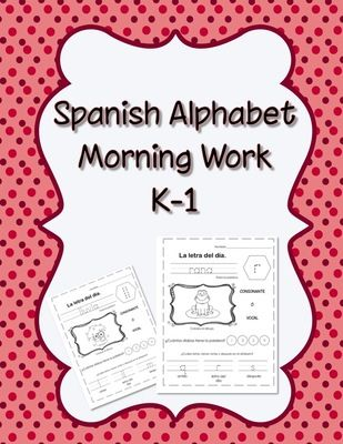 Spanish Alphabet Morning Work from FUNtasticO Spanish Materials on TeachersNotebook.com -  - Great Spanish Alphabet Morning Worksheets