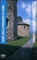 Cantù e la Brianza comasca / [schede di] Isabella Marelli ... [et al.] Editore: Como Nodolibri 2002 (Albese con Cassano : Oficina grafica) Collana: Guide della provincia di Como