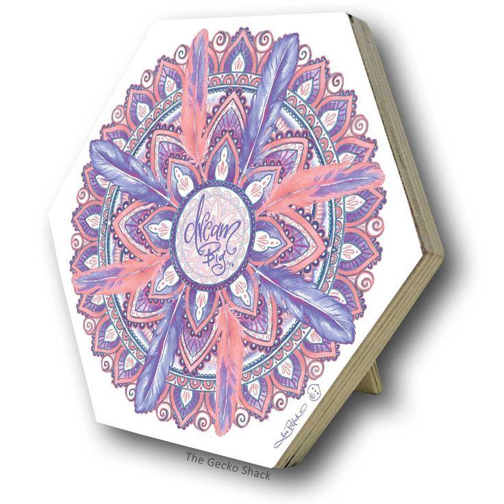 The Gecko Shack - Dream Big Mandala Design Freestanding Plaque - Cherish You Series , $12.95 (http://www.geckoshack.com.au/dream-big-mandala-design-freestanding-plaque-cherish-you-series/)