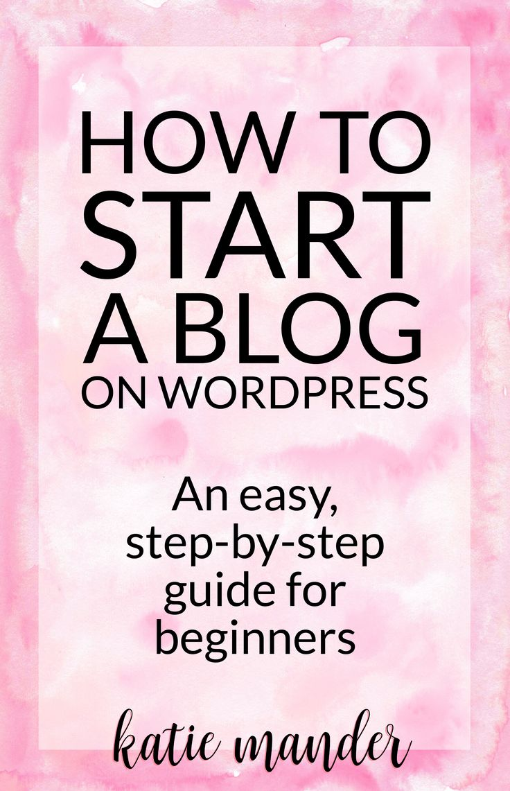 How to start a blog on Wordpress. A walkthrough step-by-step guide for beginners.