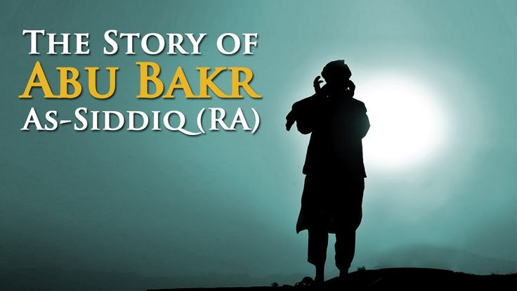 Who was Abu Bakr As Siddiq Ra - Sahaba Series
