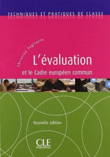 L'Evaluation Et Le Cadre Europeen (French Edition) by Tagliante,http://www.amazon.com/dp/2090331194/ref=cm_sw_r_pi_dp_y-vqsb0Y6N9CD49J