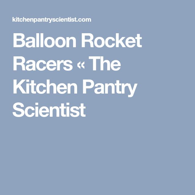 Balloon Rocket Racers « The Kitchen Pantry Scientist