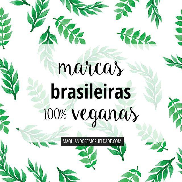 Lista Vegan   Marcas brasileiras 100% veganas - Beleza cruelty-free e vegana   Maquiando Sem Crueldade