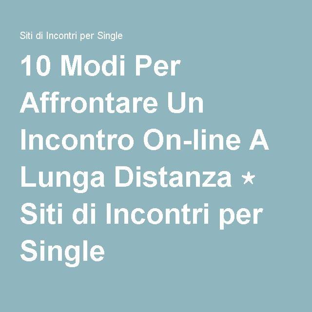 10 Modi Per Affrontare Un Incontro On-line A Lunga Distanza ⋆ Siti di Incontri per Single
