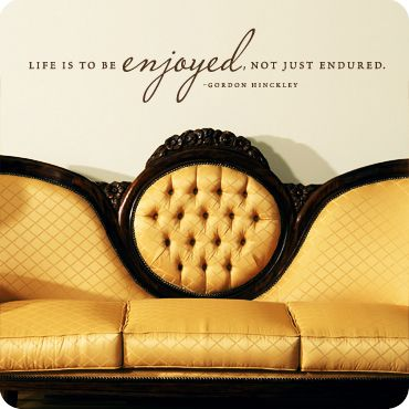 Life is to be enjoyed, not just endured.Quote, Wall Decal