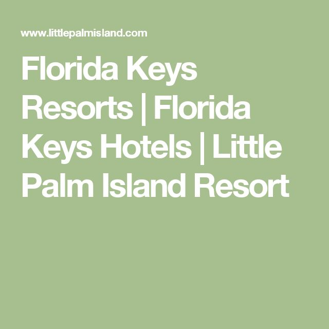 Florida Keys Resorts | Florida Keys Hotels | Little Palm Island Resort