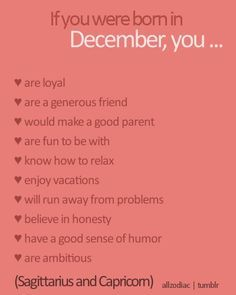 December Born... I don't run away from problems. I fix them permanently.