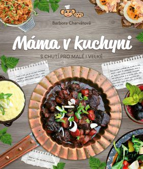 Máma v kuchyni - Charvátová Barbora