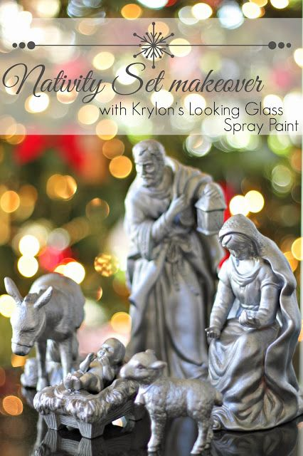 Krylon Looking Glass Spray Painted Nativity Set {Infarrantly Creative}