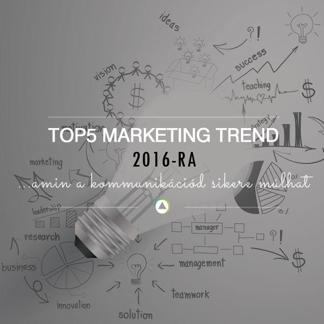 Top5 marketing trend 2016-ra  Ha egy mondatban akarnám összefoglalni a jövő év marketing éllovasát, akkor azt mondanám, hogy a tartalommarketing tovább virul és minden belőle bontakozik ki. Ráadásul mit szólsz ahhoz, hogy a fogyasztók hamarabb mondanának le a piáról és szexről, mint az okos mobiljukról? Azt hiszem már ennyiből is érthető, hogy a...