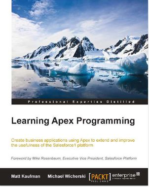 Learning Apex Programming by Matt Kaufman, Michael Wicherski Pdf Free Download - See more at: http://sfdcgurukul.blogspot.in/2015/03/learning-apex-programming-by-matt.html