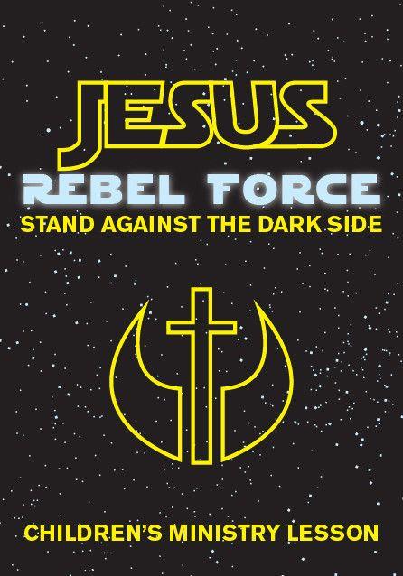 Jesus: Rebel Force Children's Ministry Lesson