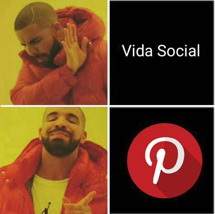 Eu tenho vida social, falo com meus amigos sobre o pinterest kkkkkkkkk