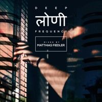 Deep Loni Frequency w/ Matthias Fiedler by Our Deep Movement on SoundCloud