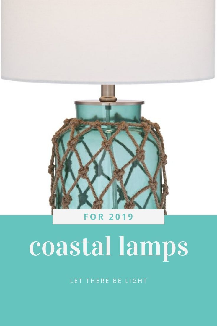 Let There Be Light Coastal Lamps For 2019 Lifestyle