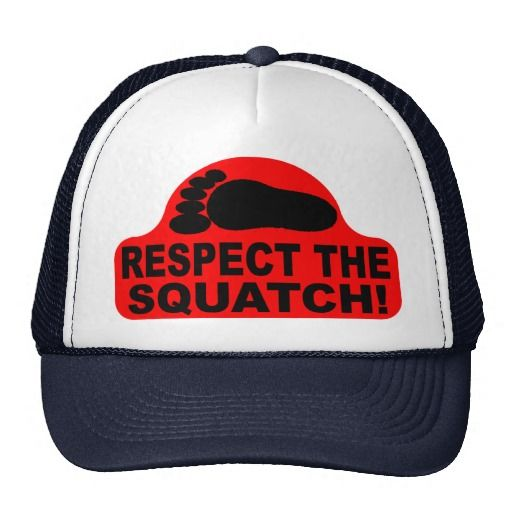 RESPECT THE SQUATCH!  Look like a PRO in Bobo's Trucker Hats