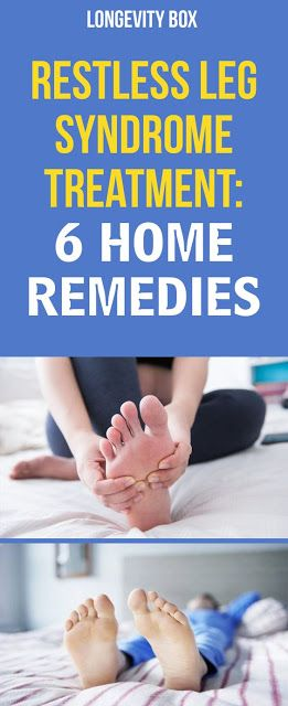 RESTLESS LEG SYNDROME TREATMENT: 6 HOME REMEDIES