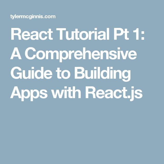 React Tutorial Pt 1: A Comprehensive Guide to Building Apps with React.js