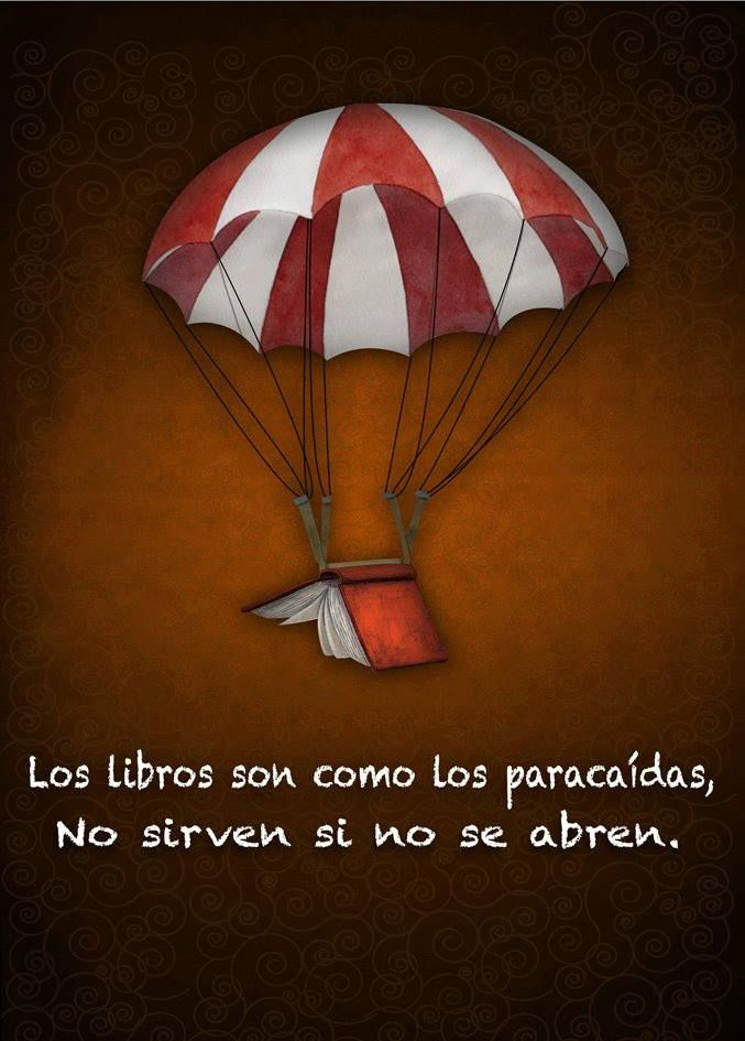 """""""Books are like parachutes; they don't work if they are not opened."""""""