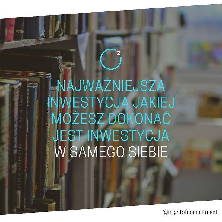 Najważniejsza inwestycją jakiej możesz dokonać jest inwestycja w samego siebie
