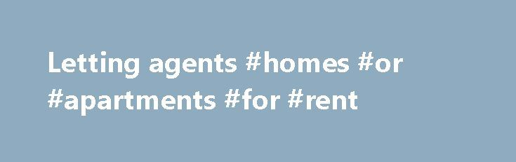 Letting agents #homes #or #apartments #for #rent http://renta.remmont.com/letting-agents-homes-or-apartments-for-rent/  #letting agents # Letting Agents in the Southampton, Portsmouth Bournemouth Areas. Letting's Direct have become one of the leading Letting Agents and Property Management specialists on the South Coast, with offices covering the Southampton, Bournemouth and Portsmouth areas. We offer a wide range of selected properties available to rent for the professional and academic…