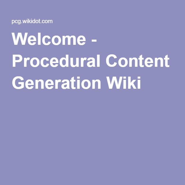 Welcome - Procedural Content Generation Wiki