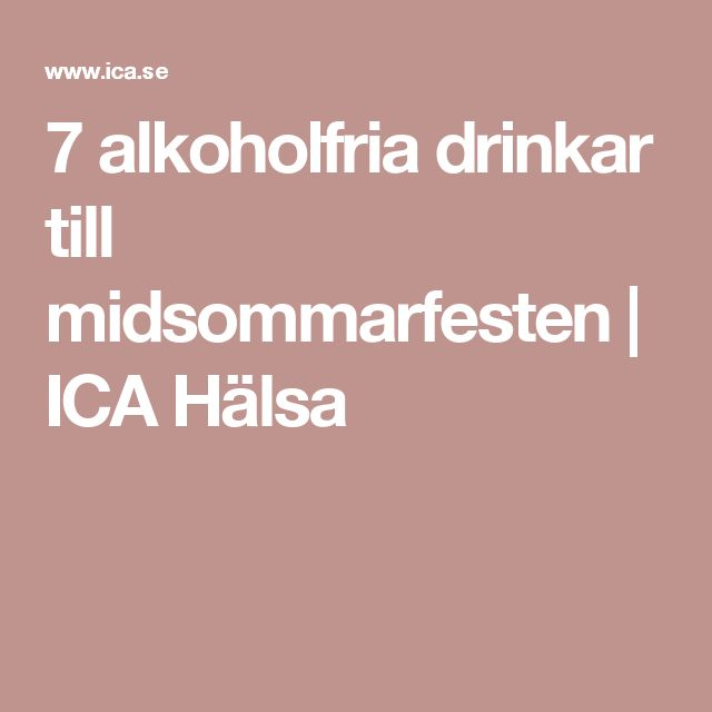 7 alkoholfria drinkar till midsommarfesten | ICA Hälsa