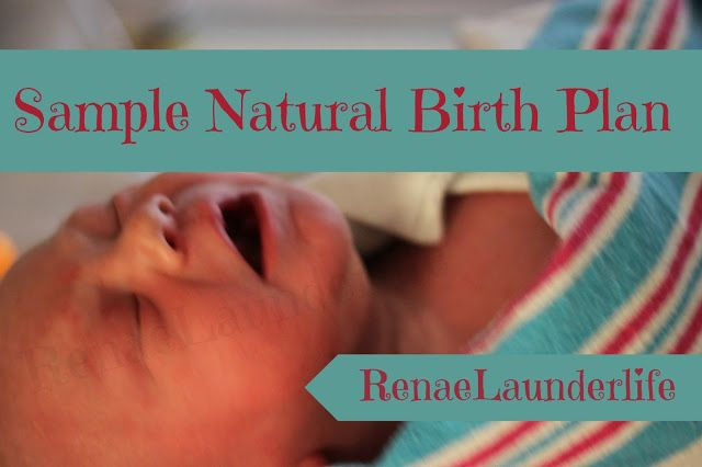 Sample Natural Birth Plan (Birth Wishes)- I positively love this guideline, though I would obviously personalize it to my own specific wishes