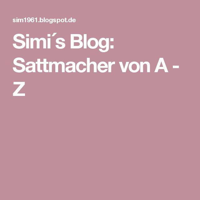 Simi´s Blog:  Sattmacher von A - Z